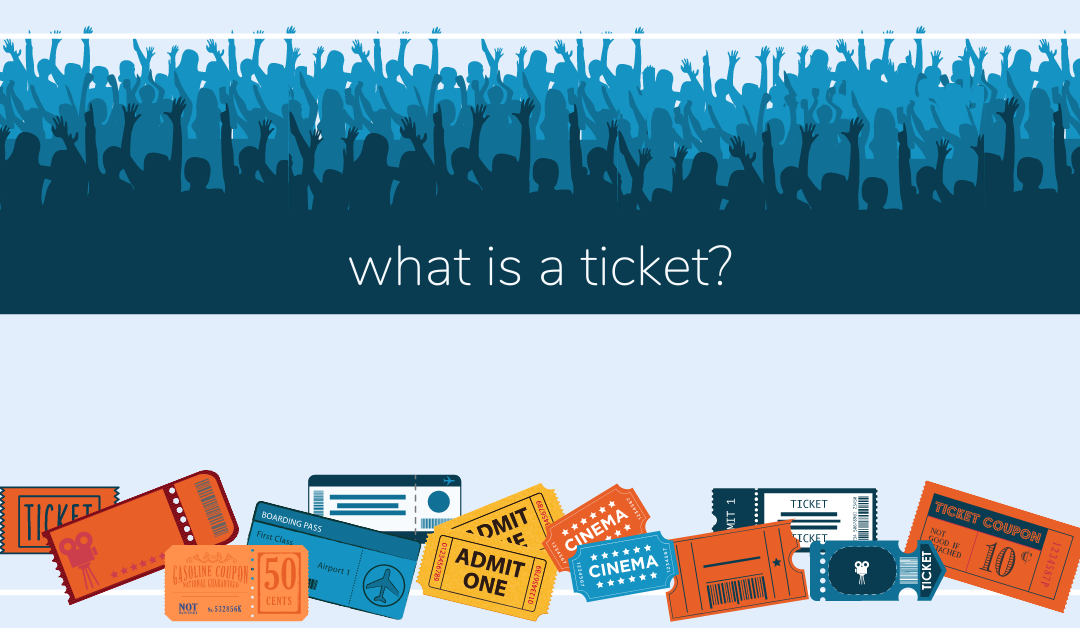 what is a ticket?